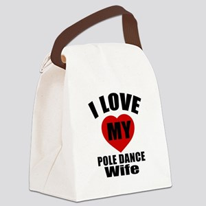 I love My Pole dance Wife Designs Canvas Lunch Bag