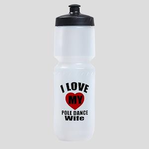 I love My Pole dance Wife Designs Sports Bottle