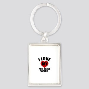 I love My Pole dance Wife Design Portrait Keychain