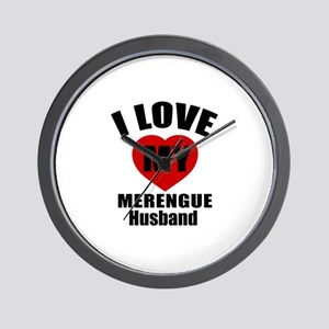 I love My Merengue Husband Designs Wall Clock