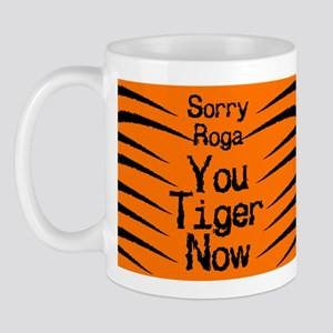 Sorry Roga Mug