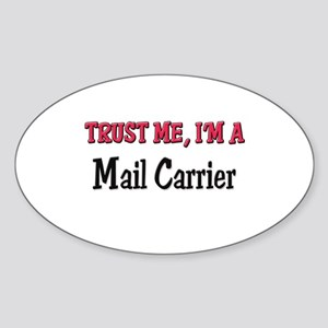 Trust Me I'm a Mail Carrier Oval Sticker