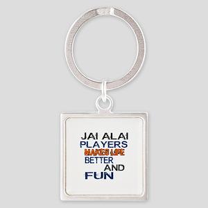 Jai Alai Players Makes Life Better Square Keychain