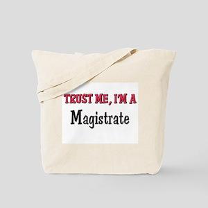 Trust Me I'm a Magistrate Tote Bag