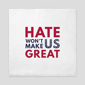 Hate Won't Make US Great Queen Duvet