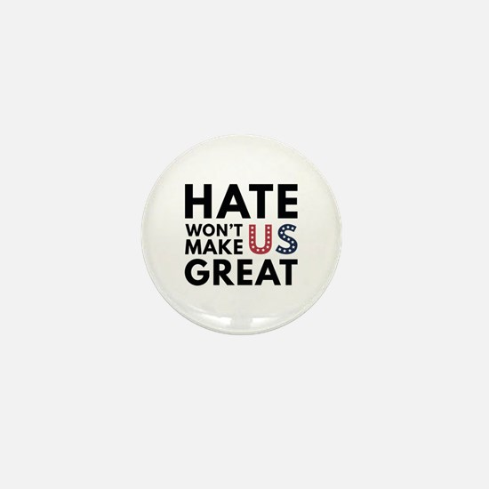 Hate Won't Make US Great Mini Button
