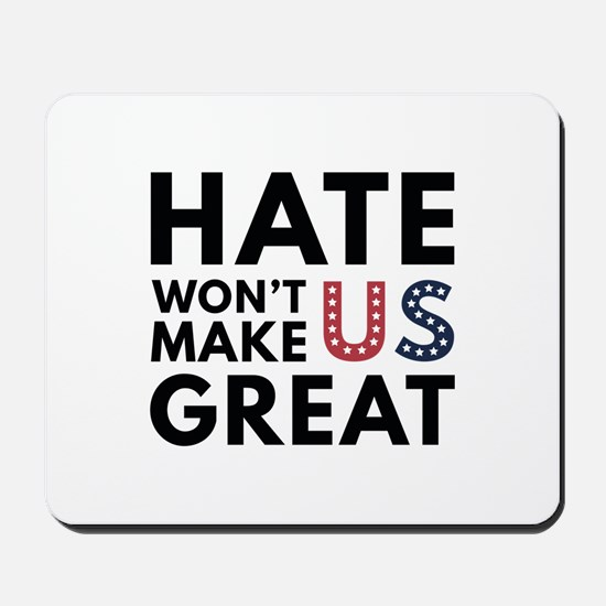 Hate Won't Make US Great Mousepad