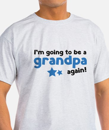 I'm going to be a grandpa again White T-Shirt