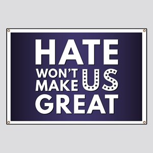 Hate Won't Make US Great Banner