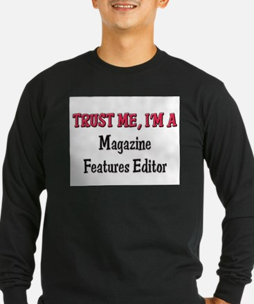 Trust Me I'm a Magazine Features Editor T