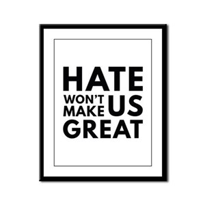 Hate Won't Make US Great Framed Panel Print