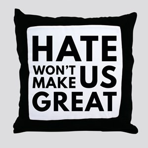 Hate Won't Make US Great Throw Pillow