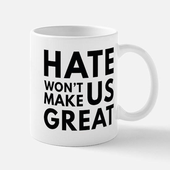 Hate Won't Make US Great Mug
