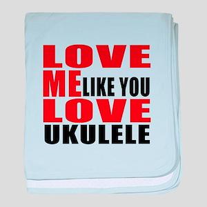 Love Me Like You Love ukulele baby blanket