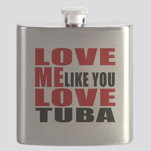 Love Me Like You Love tuba Flask