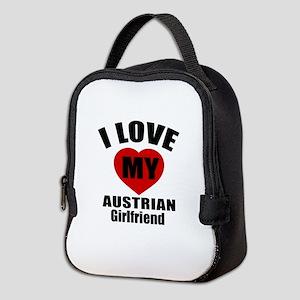 I Love My Austrian Girlfriend Neoprene Lunch Bag