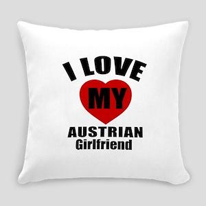 I Love My Austrian Girlfriend Everyday Pillow