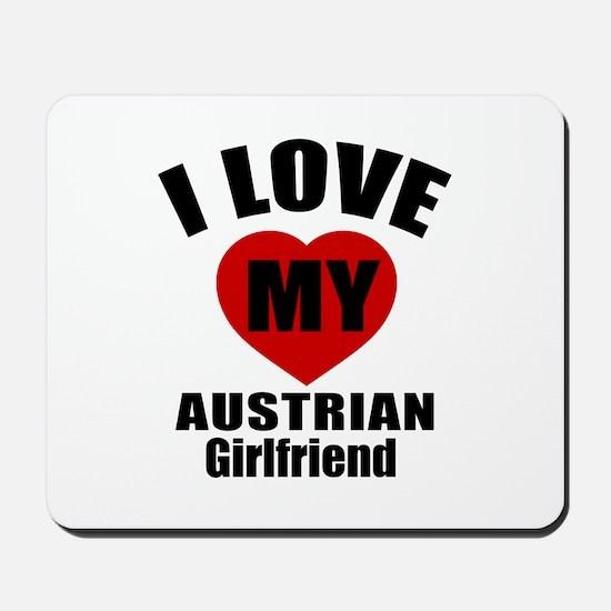 I Love My Austrian Girlfriend Mousepad