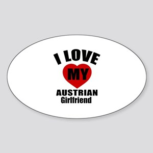 I Love My Austrian Girlfriend Sticker (Oval)