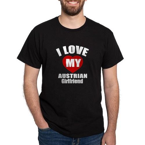 I Love My Austrian Girlfriend T-Shirt