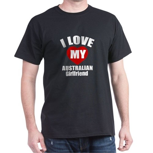 I Love My Australia Girlfriend T-Shirt