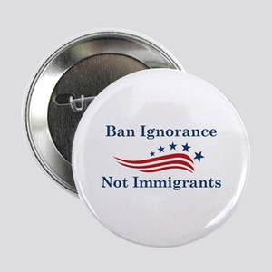 "Ban Ignorance 2.25"" Button"