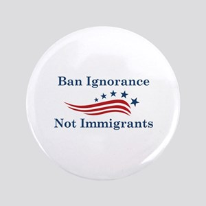 "Ban Ignorance 3.5"" Button"