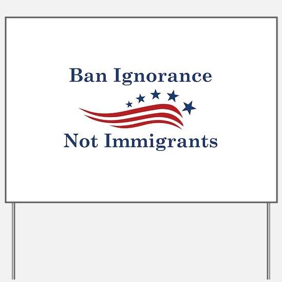 Ban Ignorance Yard Sign