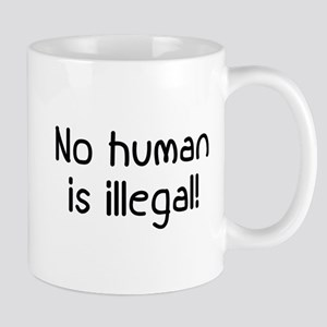 No Human Is Illegal Mug