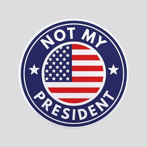 Not My President Button