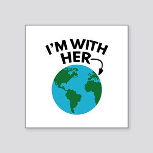 "I'm With Her Square Sticker 3"" x 3"""