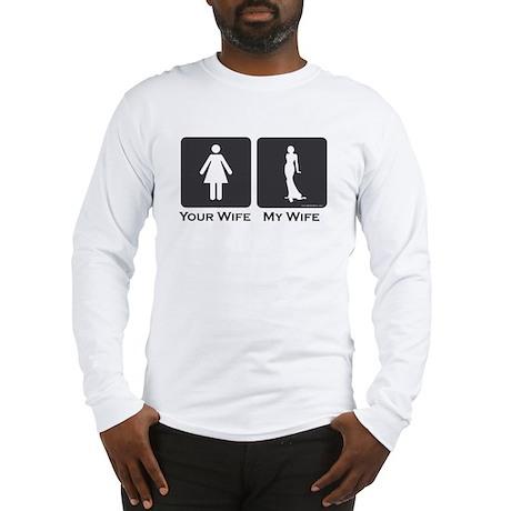 My Wife Long Sleeve T-Shirt