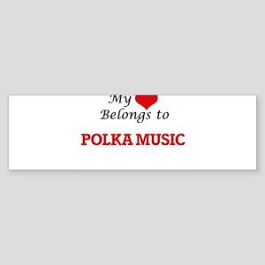 My heart belongs to Polka Music Bumper Sticker