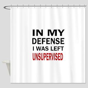 LEFT UNSUPERVISED Shower Curtain