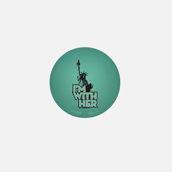 Lady Liberty - Im With Her Mini Button