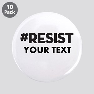 "#RESIST Customized 3.5"" Button (10 pack)"