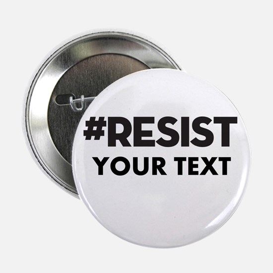 """#RESIST Customized 2.25"""" Button"""