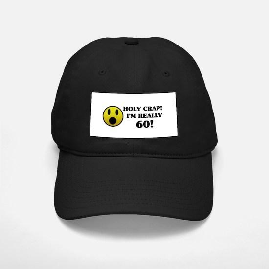 Holy Crap 60th Birthday Baseball Hat