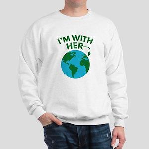 I'm With Her Sweatshirt
