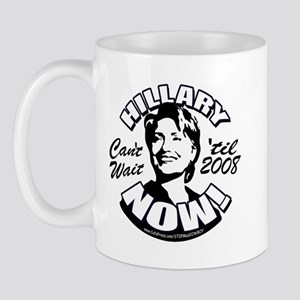 Hillary Now 2008 Mug