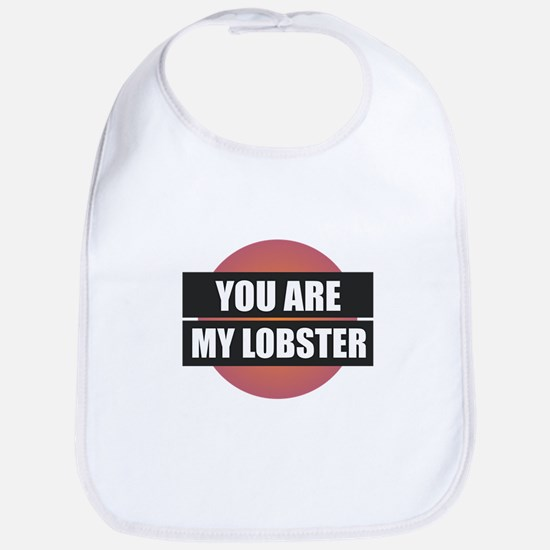 You Are My Lobster Baby Bib