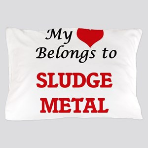 My heart belongs to Sludge Metal Pillow Case
