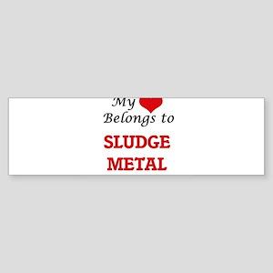 My heart belongs to Sludge Metal Bumper Sticker