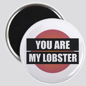 You Are My Lobster Magnets