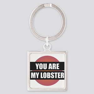 You Are My Lobster Keychains