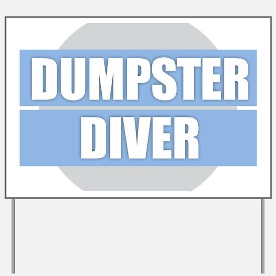 DUMPSTER DIVER Yard Sign