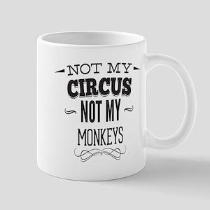 Not My Circus Coffee Mug Mugs
