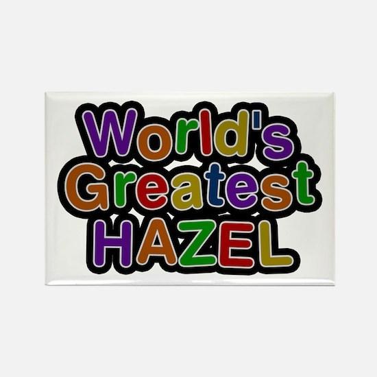 World's Greatest Hazel Rectangle Magnet