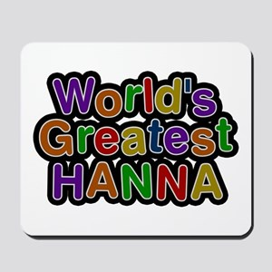 World's Greatest Hanna Mousepad