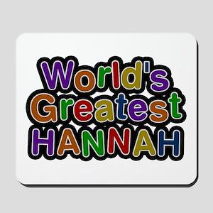 World's Greatest Hannah Mousepad